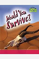Would You Survive? (Fusion: Life Processes and Living Things) Hardcover