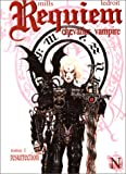 Requiem chevalier vampire, tome 1 - Résurrection