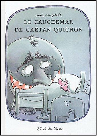 Le Cauchemar de Gaëtan Quichon par Anaïs Vaugelade