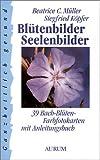 Blütenbilder - Seelenbilder. 39 Bach-Blüten-Farbfotokarten mit Anleitungsbuch.