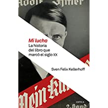 Mi lucha: La historia del libro que marcó el siglo XX