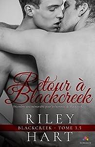 Blackcreek, tome 3.5 : Retour à Blackcreek par Riley Hart