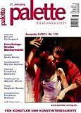 Palette & Zeichenstift - Das Magazin für Künstler und Kunstinteressierte 2013, Nr.6 (Illustrierte Ausgabe) [Hobby-Journal]
