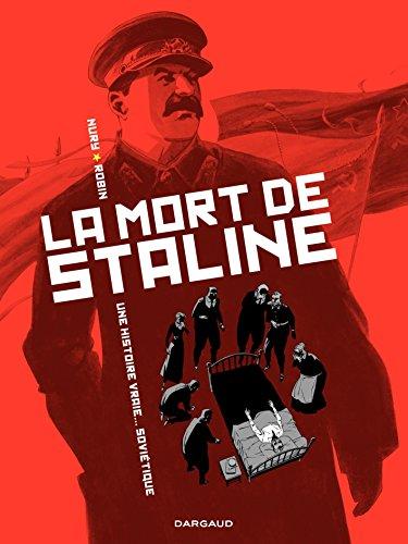 La Mort de Staline - tome 1 - Une histoire vraie soviétique (French Edition)