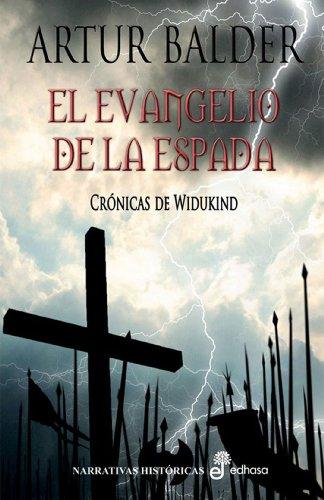 El evangelio de la espada: 1 (Narrativas Históricas) por Artur Balder