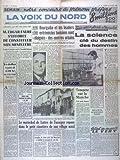 Telecharger Livres VOIX DU NORD LA No 2345 du 12 01 1952 EDGAR FAURE S EFFORCE DE CONSTITUER SON MINISTERE ARRETES A TUNIS BOURGUIBA ET LES LEADERS EXTREMISTES TUNISIENS SONT ELOIGNES DES CENTRES URBAINS LA SCIENCE CLE DU DESTIN DES HOMMES PAR ROUSSEAU ABD EL KRIM EST GRAVEMENT MALADE LE MARECHAL DE LATTRE DE TASSIGNY REPOSE DANS LE PETIT CIMETIERE DE SON VILLAGE NATAL (PDF,EPUB,MOBI) gratuits en Francaise