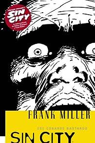 Sin City 4 Ese cobarde bastardo/That Yellow Bastard par Frank Miller