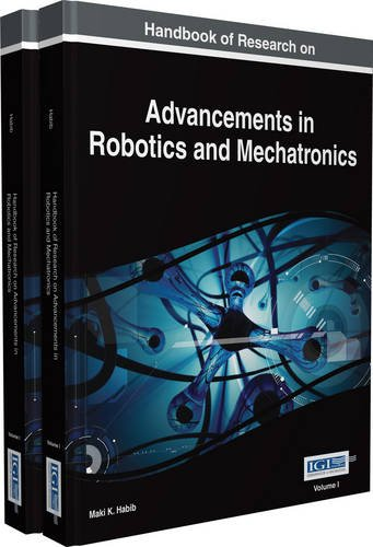 Handbook of Research on Advancements in Robotics and Mechatronics: 2 (Advances in Computational Intelligence and Robotics Book Series)