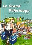 Le Grand P�lerinage : Histoire d'une...