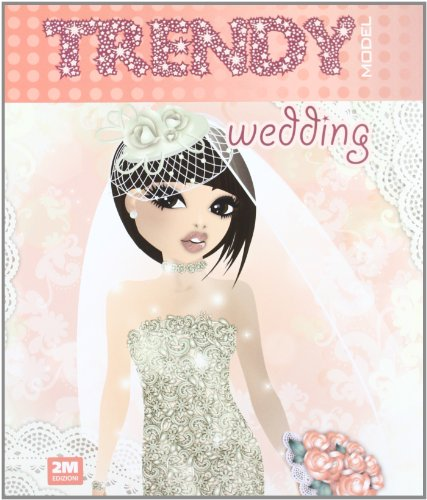 Trendy model wedding. Con adesivi. Ediz. illustrata por Valentina Russo