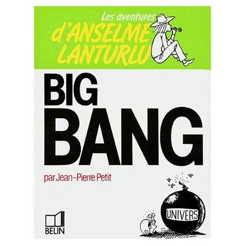 Les Aventures d'Anselme Lanturlu Tome 6 : Big bang