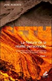 La Nature de la réalité personnelle - Tome 1 - Mamaéditions - 04/06/2012