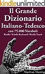 Il Grande Dizionario Italiano-Tedesco...
