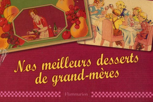 "<a href=""/node/14870"">Nos meilleurs desserts de grand-meres</a>"