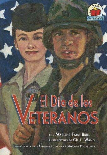 El Dia de Los Veteranos: Veterans Day (Yo Solo Festividades)