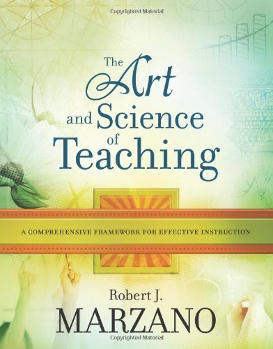 The Art and Science of Teaching: A Comprehensive Framework for Effective Instruction by Marzano, Robert J. (2007) Paperback