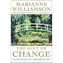 The Gift of Change: Spiritual Guidance for Living Your Best Life (English Edition)