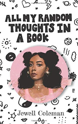 All My Random Thoughts in a Book por Jewell Coleman