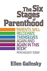 The Six Stages Of Parenthood by Ellen Galinsky (1987-01-22)