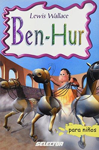 Ben-hur (Clasicos Para Ninos/ Classics for Children) por Lew Wallace