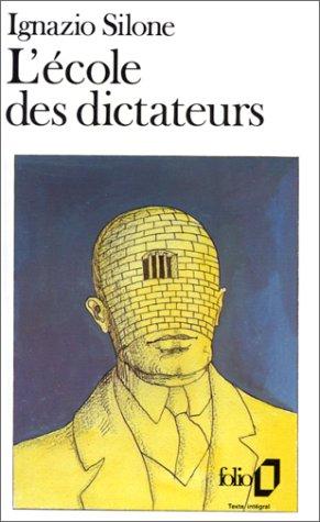 L'Ecole des dictateurs par Ignazio Silone