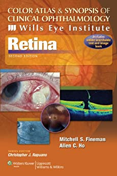 Color Atlas and Synopsis of Clinical Ophthalmology -- Wills Eye Institute -- Retina (Wills Eye Institute Atlas Series) by [Fineman, Mitchell S., Ho, Allen C.]