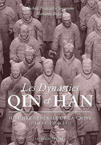 Les Dynasties Qin et Han: Histoire générale de la Chine (221 av. J.-C.-220 apr. J.-C.) par Marianne Bujard