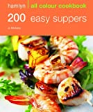 Hamlyn All Colour Cookery: 200 Easy Suppers: Hamlyn All Colour Cookbook