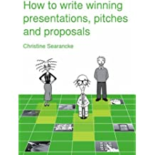 How to Write Winning Presentations, Pitches and Proposals