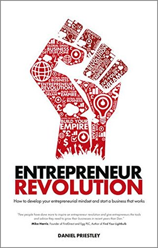 Entrepreneur Revolution: How to develop your entrepreneurial mindset and start a business that works