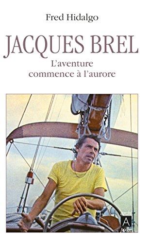 Jacques Brel, l'aventure commence à...