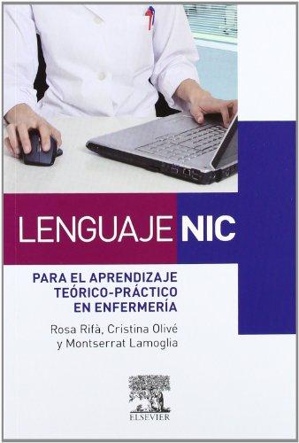 Lenguaje NIC para el aprendizaje teórico-práctico en enfermería por R. Rifà