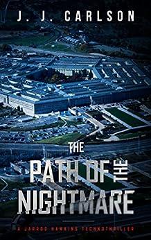 The Path Of The Nightmare: A Jarrod Hawkins Technothriller (Dark Vigilante Book 2) (English Edition) par [Carlson, J. J.]