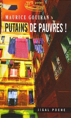 Putains de pauvres ! par Maurice Gouiran