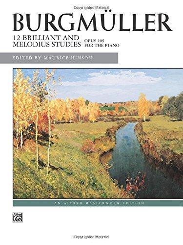 Burgm Ller -- 12 Brilliant Studies, Op. 105 (Alfred Masterwork Edition)