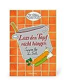 Coppenrath 851 Der kleine Küchenfreund: Lass den Topf nicht hängen