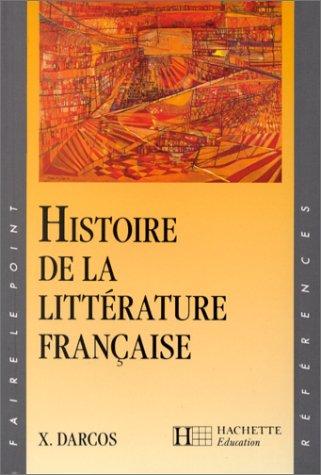Histoire De La Litterature Francaise par Xavier Darcos