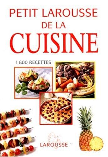 Petit Larousse de la cuisine. 1800 recettes