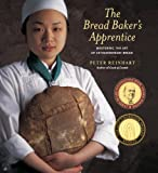 The Bread Baker's Apprentice: Mastering the Art of Extraordinary Bread (English Edition)