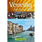 Venedig – Zeit für das Beste: Highlights – Geheimtipps – Wohlfühladressen