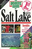 The Insiders' Guide to Salt Lake City (1st ed)