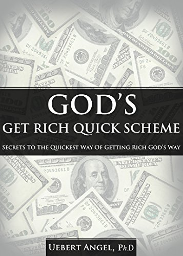 god s get rich quick scheme secrets to the quickest way of getting rich god s way