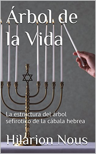 Árbol de la Vida: La estructura del árbol sefirotico de la cábala hebrea por Hilarion Nous