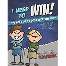 I Need to Win! Tips for Kids on Good Sportsmanship: Volume 3 (How to Make & Keep Friends Workbooks)