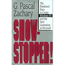 Show-Stopper!: The Breakneck Race to Create Windows Nt and the Next Generation at Microsoft