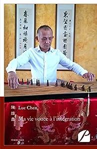 Ma vie vouée à l'intégration par Luc Chen
