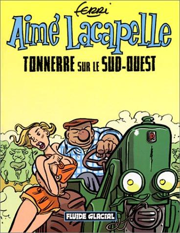 Aimé Lacapelle, Tome 2 : Tonnerre sur le Sud-Ouest
