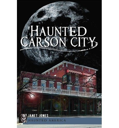Haunted Carson City (Haunted America) Jones, Janet ( Author ) Sep-11-2012 Paperback