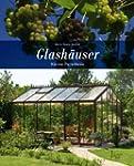 Glashäuser: Kleine Paradiese