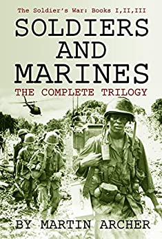 Soldiers and Marines Saga (The Soldiers and Marines Saga - the first three books of this exciting saga about a soldier at war.) by [Archer, Martin]